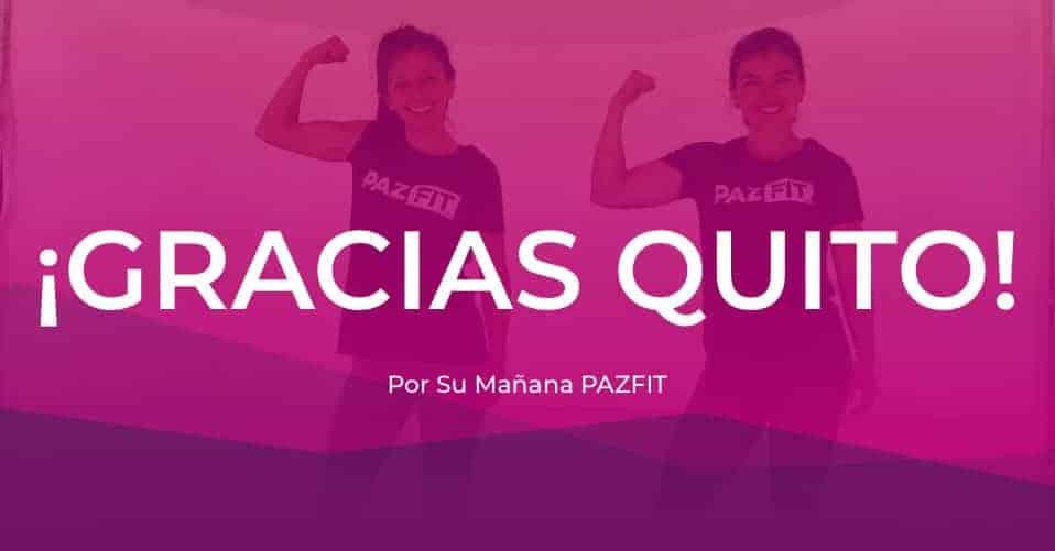 Gracias Quito por tu mañana PAZFIT